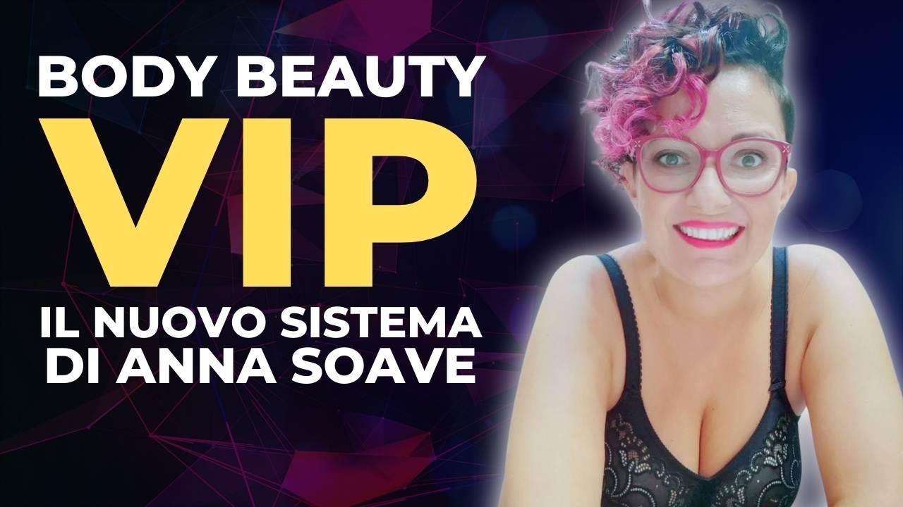 Read more about the article Body Beauty VIP: Il nuovo sistema di Anna Soave