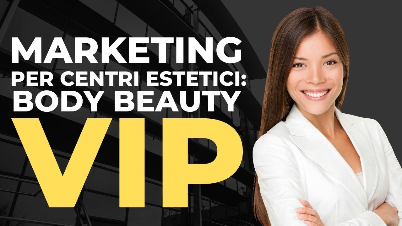 Marketing per centri estetici body beauty vip