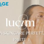 Skin care routine detersione con NewAge Lucim