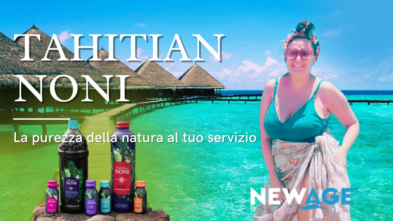 Read more about the article NewAge Tahitian Noni: i Superfrutti del benessere